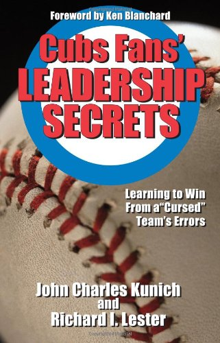 """Cubs Fans' Leadership Secrets: Learning To Win From A """"Cursed"""" Team'S Errors"""