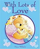 With Lots of Love (0764157671) by Wilhelm, Hans
