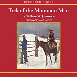 Trek of the Mountain Man | [William W. Johnstone]