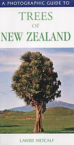 Photographic Guide to Trees in New Zealand
