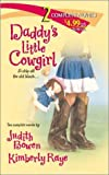 Daddy's Little Cowgirl (2 novels in 1) (0373217196) by Judith Bowen