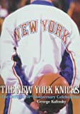 img - for The New York Knicks: The Official Fiftieth Anniversary Celebration book / textbook / text book