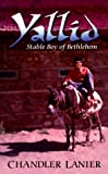 img - for Yallid, Stable Boy of Bethlehem book / textbook / text book