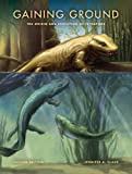 img - for Gaining Ground, Second Edition: The Origin and Evolution of Tetrapods (Life of the Past) book / textbook / text book