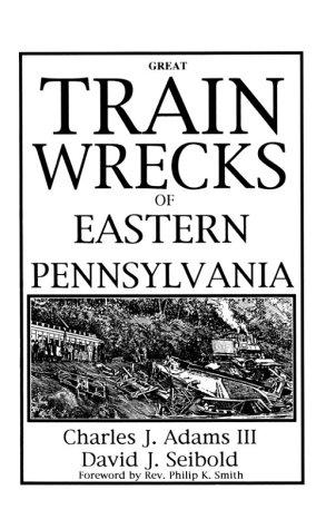 Great Train Wrecks of Eastern Pa.