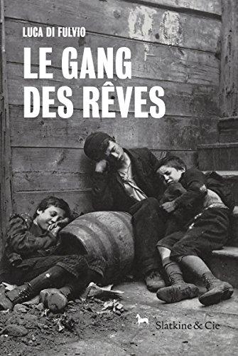 Le gang des rêves: Un récit de vie émouvant et saisissant