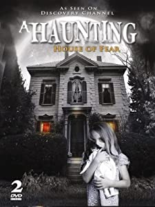 A Haunting - House Of Fear - AS SEEN ON DISCOVERY CHANNEL