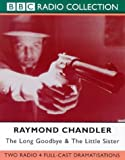 The Long Goodbye & The Little Sister: Starring Ed Bishop (BBC Radio Collection) Raymond Chandler Raymond Chandler