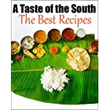 A Taste of the South: The Best Recipes (Southern Cooking Book 1) ~ John Michaels