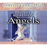 Past Life Regression with the Angelsby Doreen Virtue