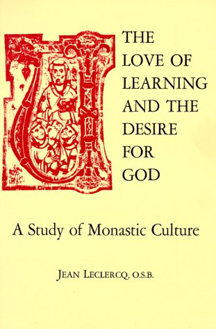 The Love of Learning and The Desire for God: A Study of...