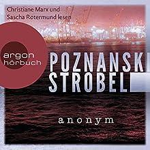Anonym Hörbuch von Ursula Poznanski, Arno Strobel Gesprochen von: Sascha Rotermund, Christiane Marx, Richard Barenberg