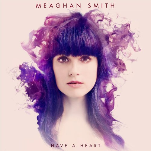 Meaghan Smith-Have A Heart-CD-FLAC-2014-PERFECT Download