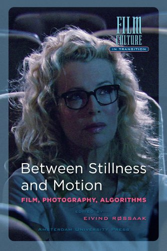 Between Stillness and Motion: Film, Photography, Algorithms (Amsterdam University Press - Film Culture in Transition)From Brand: Amsterd