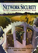 Network Security Private Communication in a Public World by Charlie Kaufman