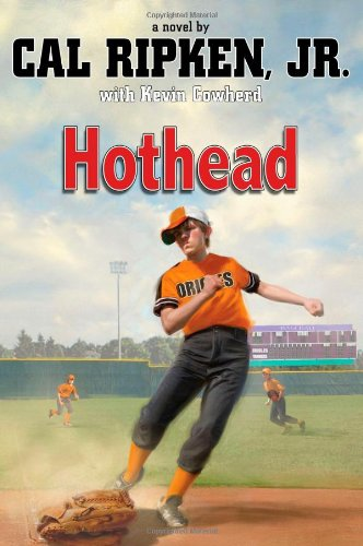 Hothead by Cal Ripken JR.
