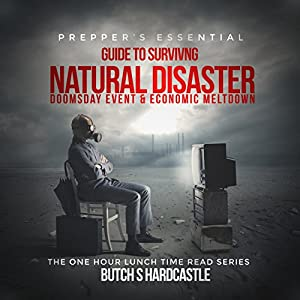 Prepper's Essential Guide to Surviving a Natural Disaster, Doomsday Event, and Economic Meltdown Audiobook