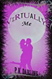 Virtually Me: A Romantic Comedy