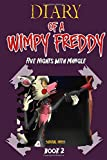 Diary of A Wimpy Freddy: Five Nights With Mangle (Book 2) - Unofficial Book (Volume 2)