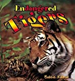 Endangered Tigers (Earth's Endangered Animals)