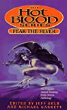FEAR THE FEVER: HOT BLOOD VII (0671537652) by Jeff Gelb