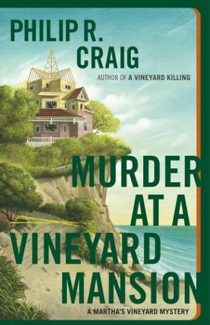 Murder at a Vineyard Mansion: A Martha's Vineyard Mystery (Martha's Vineyard Mysteries), PHILIP R. CRAIG