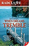 When Dreams Tremble (1933110643) by Radclyffe