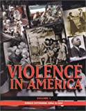 Violence in America: An Encyclopedia (Three Volume Set)