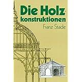 """Die Holzkonstruktionen. Lehrbuch zum Selbstunterrichtevon """"Franz Stade"""""""