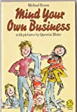 Mind Your Own Business (A Young Lion Poetry Book) (Armada Lions) (0006709591) by Rosen, Michael