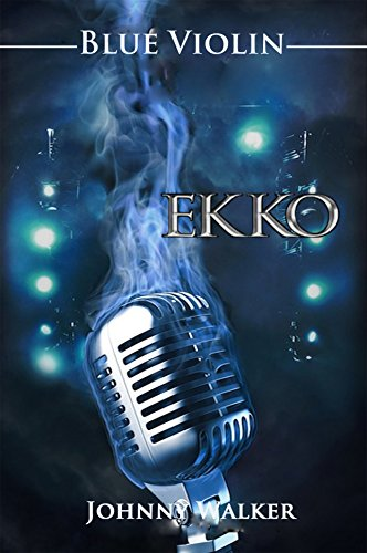 Book: Blue Violin (EKKO Book 3) by Johnny Walker