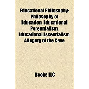 Educational Philosophy: Philosophy of Education, Educational ...