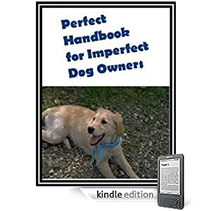 Perfect Handbook for Imperfect Dog Owners