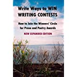 Write Ways to WIN WRITING CONTESTS: How To Join the Winners' Circle for Prose and Poetry Awards, NEW EXPANDED EDITION ~ John Howard Reid