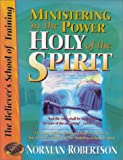 img - for Ministering in the Power of the Holy Spirit (Believer's School of Training) book / textbook / text book