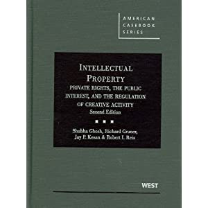 Intellectual Property, Private Rights, the Public Interest, and the Regulation of Creative Activity, 2d (American Casebook)