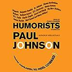 Humorists: From Hogarth to Noël Coward | Paul Johnson