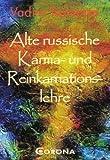 Alte russische Karma- und Reinkarnationslehre - Vadim Tschenze