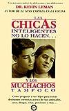 Las chicas inteligentes no lo hacen... / Smart Girls do Not do it: Y Los Muchachos Tampoco (Spanish Edition)