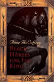 Black Horses for the King (0152273220) by McCaffrey, Anne