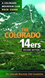 The Colorado 14ers: A Colorado Mountain Club Pack Guide 2nd Edition Cmc Foundation