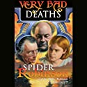 Very Bad Deaths Audiobook by Spider Robinson Narrated by Spider Robinson