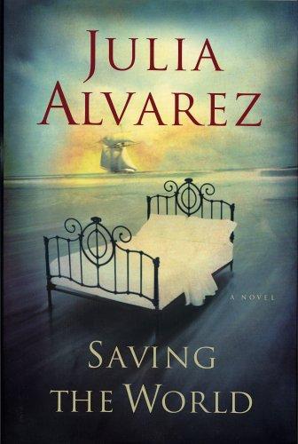 Saving the World : With Don Francisco, JULIA ALVAREZ