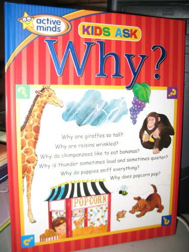 KIDS ASK WHY?...BY ACTIVE MINDS