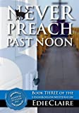 Never Preach Past Noon (Leigh Koslow Mystery Series, Book 3)