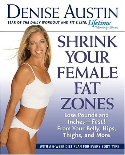 Image for Shrink Your Female Fat Zones : Lose Pounds and Inches-Fast!-From Your Belly, Hips, Thighs and More