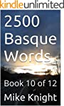 2500 Basque Words: Book 10 of 12 (Ess...
