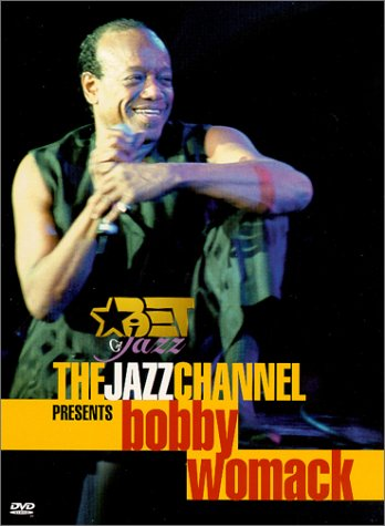 The Jazz Channel Presents Bobby Womack (BET on Jazz)