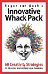 Innovative Whack Pack: 60 Creativity...