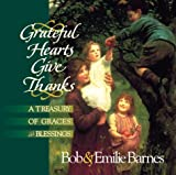 Grateful Hearts Give Thanks (0736901299) by Barnes, Bob